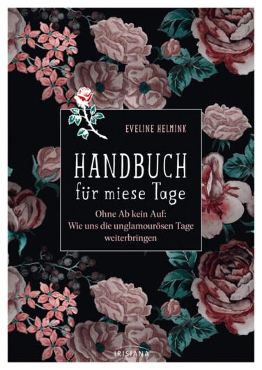 Buchcover Helmink Handbuch für miese Tage mit reinem Rahmen ausosa Blumen